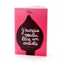 """cahier d'activités """"j'aurai voulu être un artiste"""" minus éditions"""