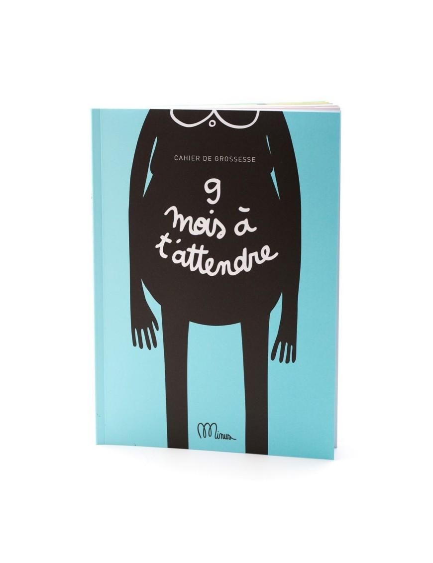 """Cahier de Grossesse """"9 mois à t'attendre"""""""